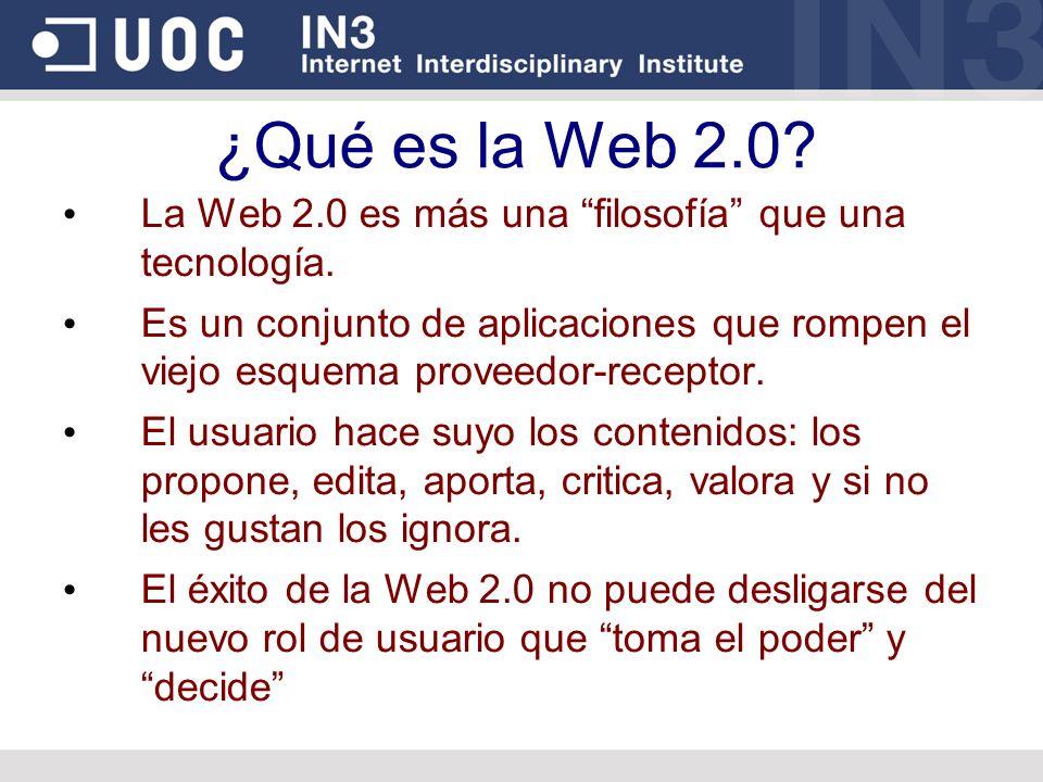 ¿Qué es la Web 2.0? La Web 2.0 es más una filosofía que una tecnología. Es un conjunto de aplicaciones que rompen el viejo esquema proveedor-receptor.