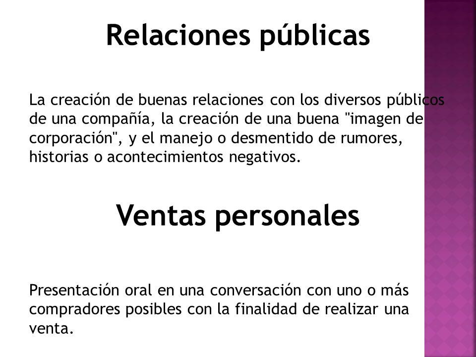 La creación de buenas relaciones con los diversos públicos de una compañía, la creación de una buena