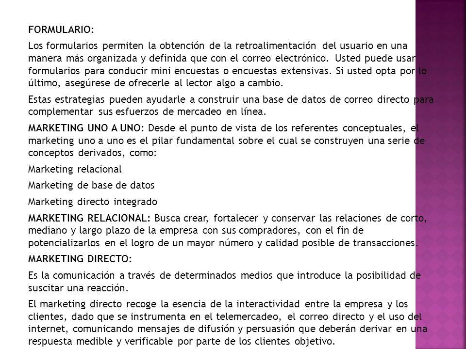 FORMULARIO: Los formularios permiten la obtención de la retroalimentación del usuario en una manera más organizada y definida que con el correo electr