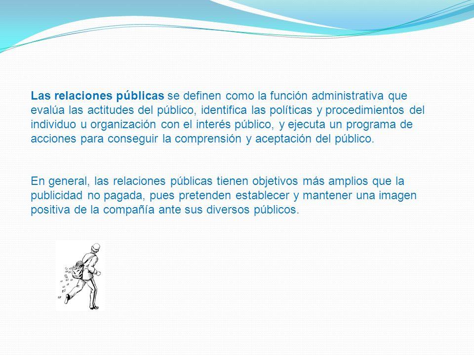 Las relaciones públicas se definen como la función administrativa que evalúa las actitudes del público, identifica las políticas y procedimientos del