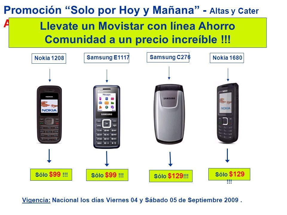 Promoción Solo por Hoy y Mañana - Altas y Cater AHORRO Llevate un Movistar con línea Ahorro Comunidad a un precio increíble !!! Vigencia: Nacional los