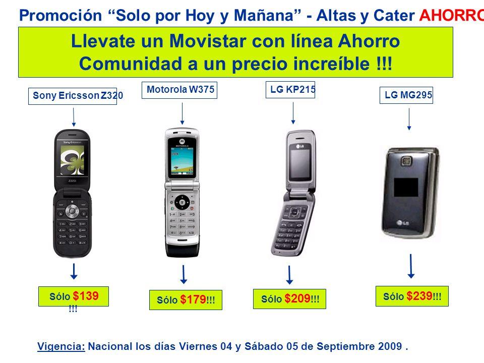 Llevate un Movistar con línea Ahorro Comunidad a un precio increíble !!! Sólo $239 !!! LG MG295 Sólo $209 !!! LG KP215 Vigencia: Nacional los días Vie