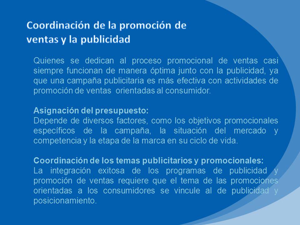 Apoyo de medios y coordinación: El uso conjunto de la publicidad y el programa de promoción de ventas permite al fabricante lograr que el consumidor esté consciente de la marca y sus beneficios, además de que aumenta su respuesta a la promoción.