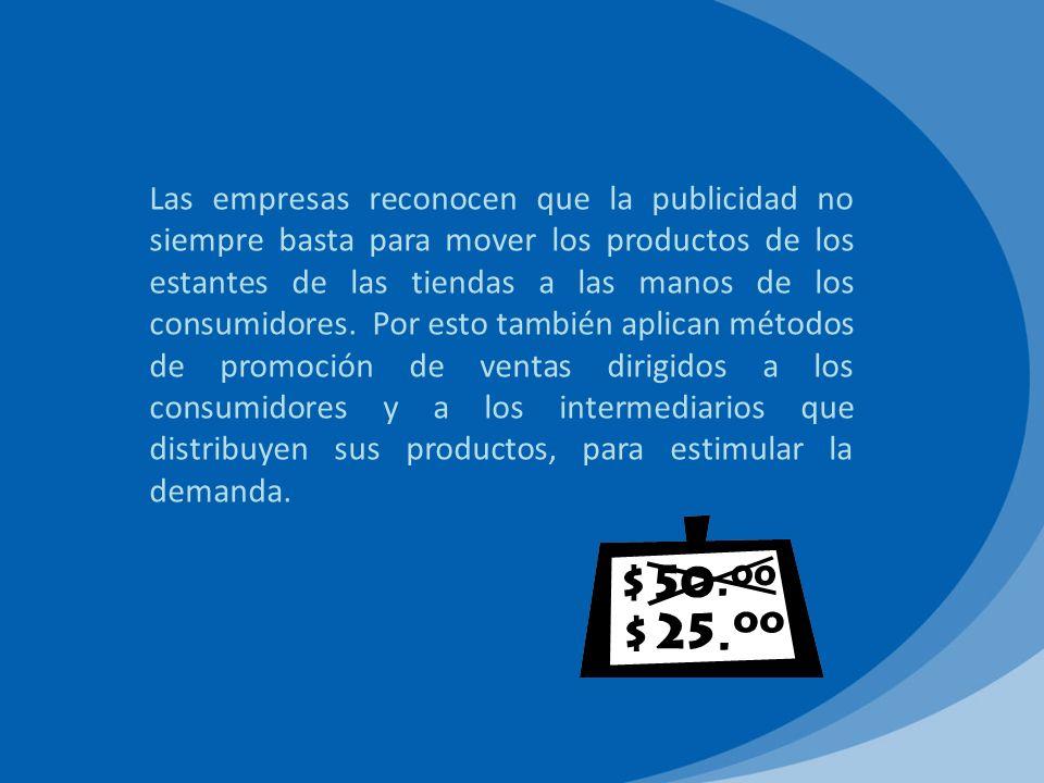 Promoción de ventas: Es una inducción directa que ofrece un valor adicional o incentivo relacionado con el producto a la fuerza de ventas, distribuidor o consumidores finales, con el objetivo primario de generar una venta inmediata.