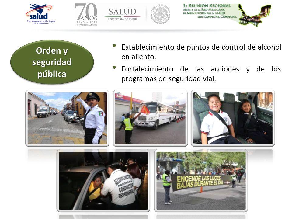 Establecimiento de puntos de control de alcohol en aliento. Fortalecimiento de las acciones y de los programas de seguridad vial. Orden y seguridad pú