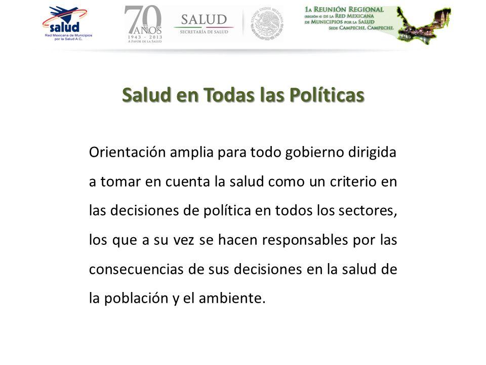 Orientación amplia para todo gobierno dirigida a tomar en cuenta la salud como un criterio en las decisiones de política en todos los sectores, los qu