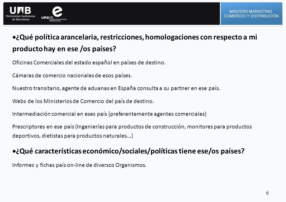 ¿Qué política arancelaria, restricciones, homologaciones con respecto a mi producto hay en ese /os países.