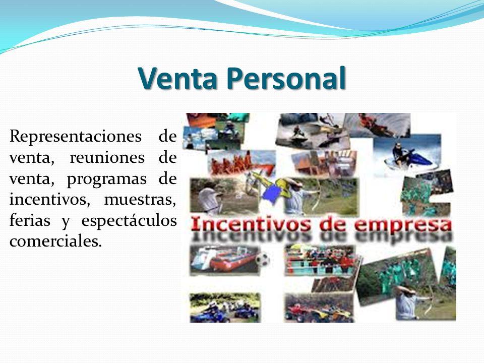 Venta Personal Representaciones de venta, reuniones de venta, programas de incentivos, muestras, ferias y espectáculos comerciales.