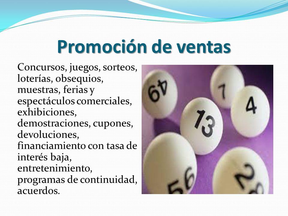 Promoción de ventas Concursos, juegos, sorteos, loterías, obsequios, muestras, ferias y espectáculos comerciales, exhibiciones, demostraciones, cupone