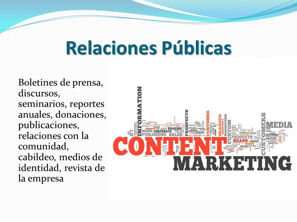 Relaciones Públicas Boletines de prensa, discursos, seminarios, reportes anuales, donaciones, publicaciones, relaciones con la comunidad, cabildeo, me