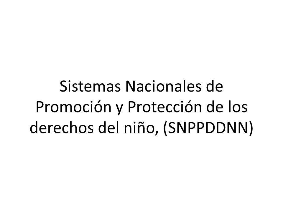 Sistemas Nacionales de Promoción y Protección de los derechos del niño, (SNPPDDNN)