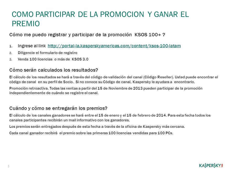 COMO PARTICIPAR DE LA PROMOCION Y GANAR EL PREMIO 3 Cómo me puedo registrar y participar de la promoción KSOS 100+ ? 1. Ingrese al link http://portal-
