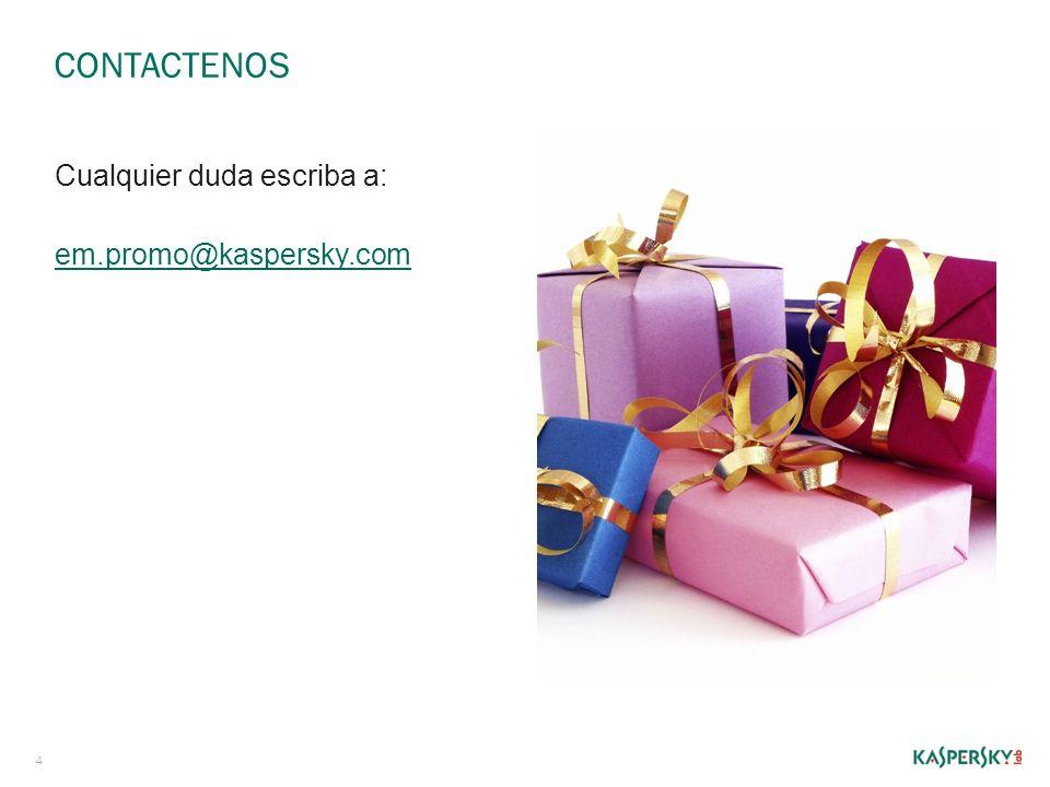 CONTACTENOS 4 Cualquier duda escriba a: em.promo@kaspersky.com