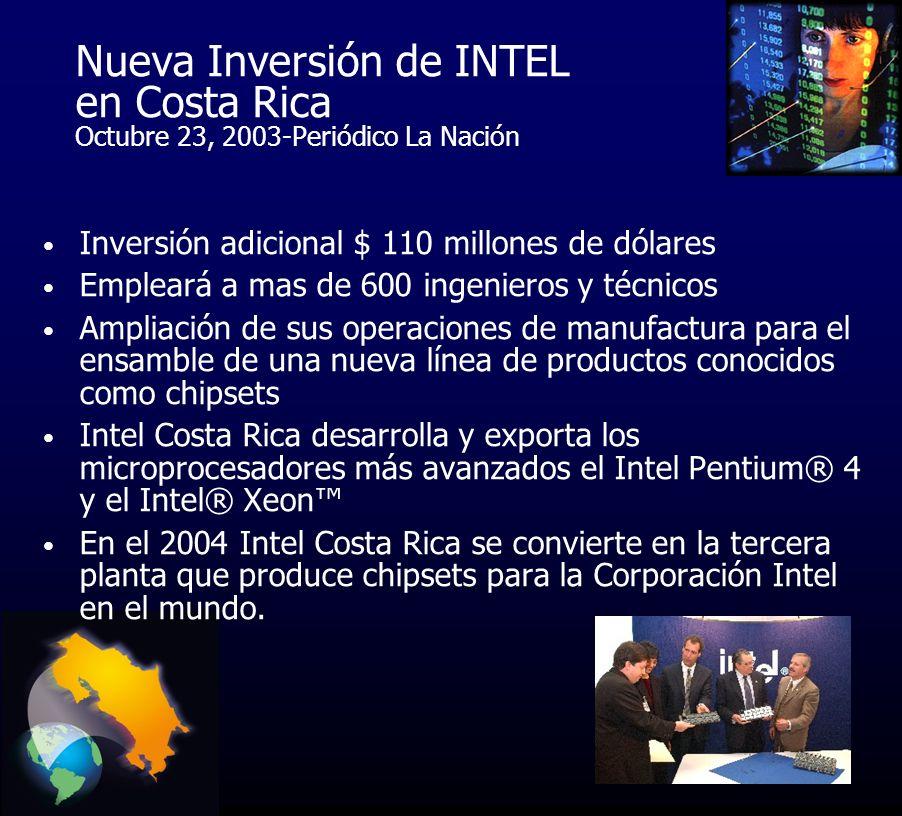 Nueva Inversión de INTEL en Costa Rica Esta decisión es muy positiva para Intel Costa Rica, porque aumenta la importancia estratégica de la planta de Costa Rica para la Corporación Intel, pero a la vez, sienta una gran responsabilidad en nuestros hombros.