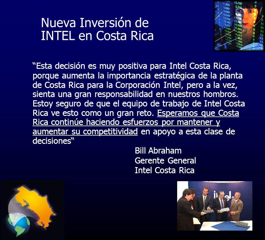 La traída de esta nueva plataforma de producto a Costa Rica es una señal de la confianza que Intel tiene en la habilidad del equipo de trabajo de Intel Costa Rica en la ejecución y desempeño, y es también una señal de que la compañía quiere continuar desarrollando productos clave en Costa Rica Gulzar Mohd Ali Vicepresidente de Intel Nueva Inversión de INTEL en Costa Rica
