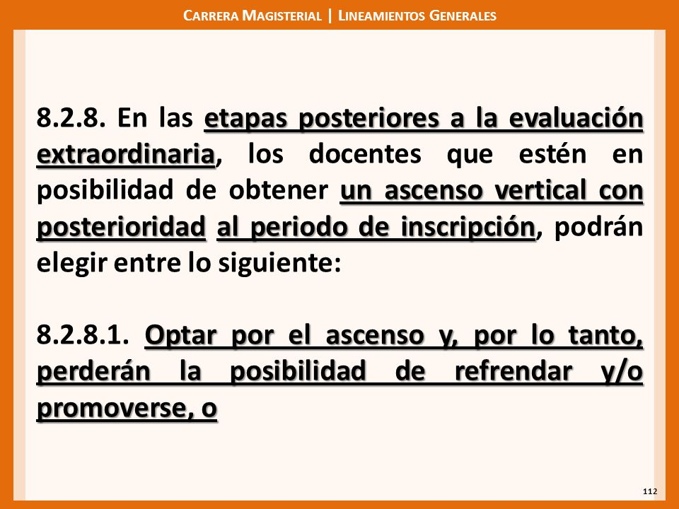 C ARRERA M AGISTERIAL | L INEAMIENTOS G ENERALES 112 etapas posteriores a la evaluación extraordinaria un ascenso vertical con posterioridadal periodo