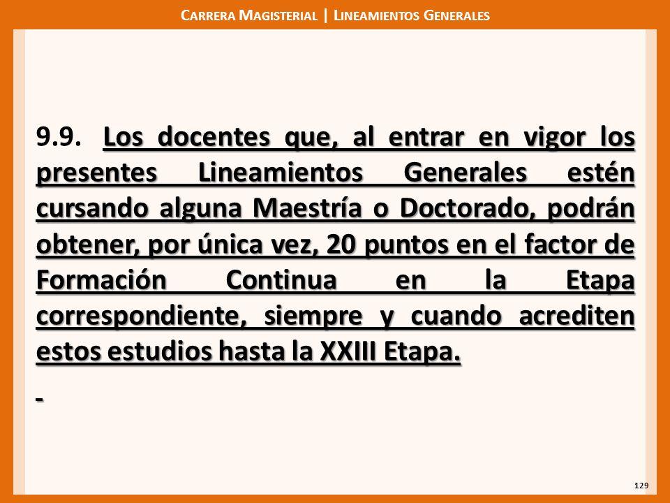 C ARRERA M AGISTERIAL | L INEAMIENTOS G ENERALES 129 Los docentes que, al entrar en vigor los presentes Lineamientos Generales estén cursando alguna M