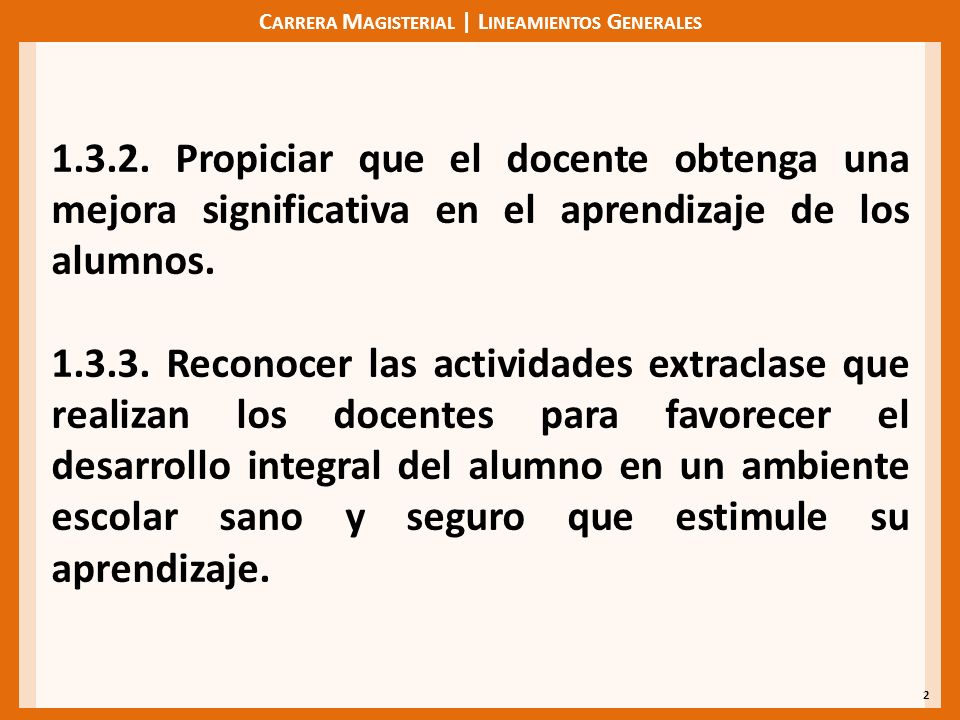 C ARRERA M AGISTERIAL | L INEAMIENTOS G ENERALES 2 1.3.2.
