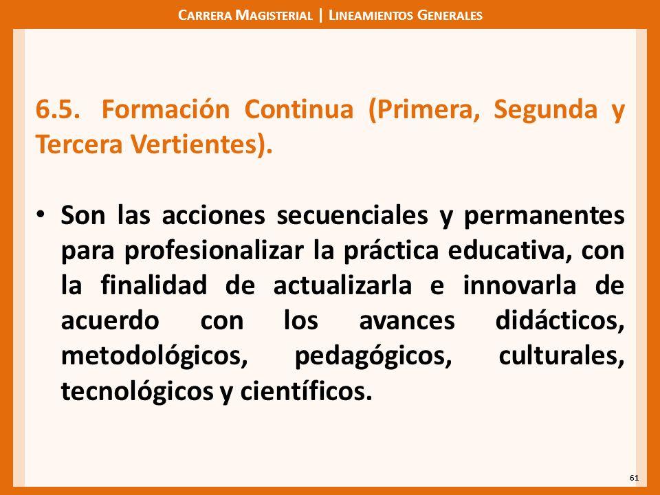 C ARRERA M AGISTERIAL | L INEAMIENTOS G ENERALES 61 6.5.