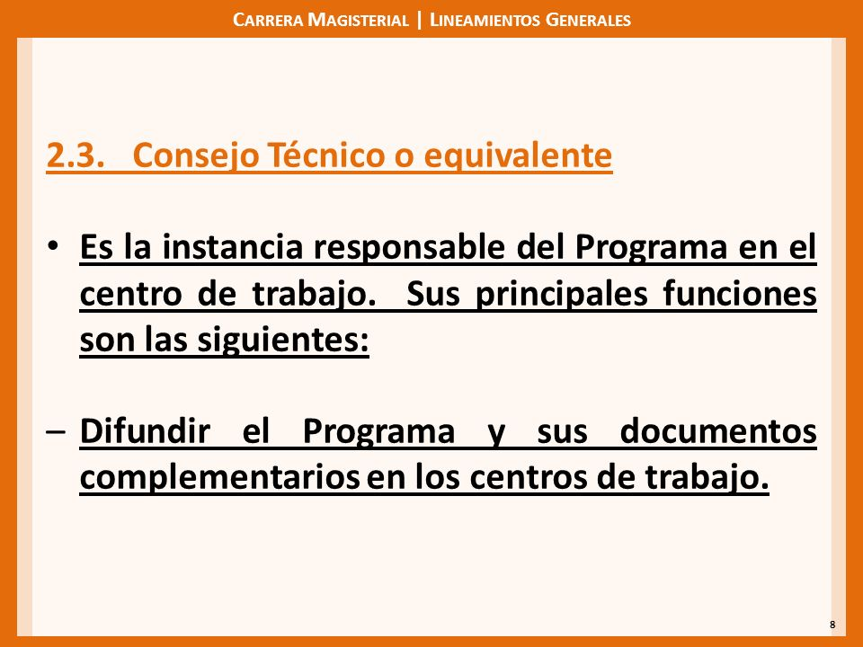 C ARRERA M AGISTERIAL | L INEAMIENTOS G ENERALES 8 2.3.
