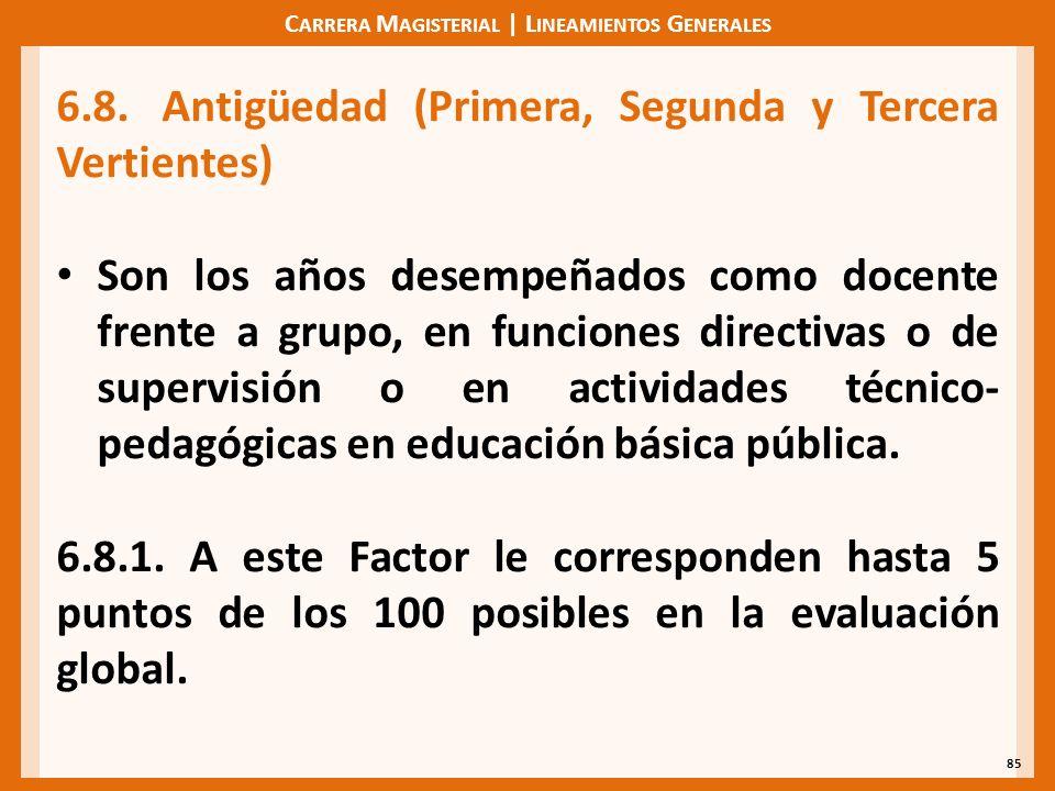 C ARRERA M AGISTERIAL | L INEAMIENTOS G ENERALES 85 6.8.