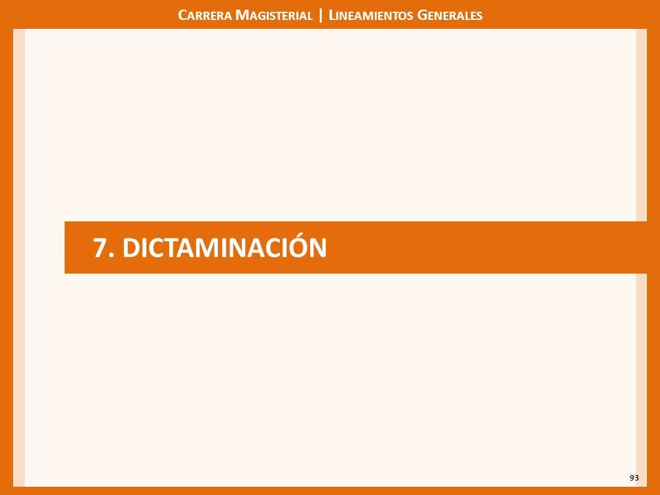 C ARRERA M AGISTERIAL | L INEAMIENTOS G ENERALES 93 7. DICTAMINACIÓN