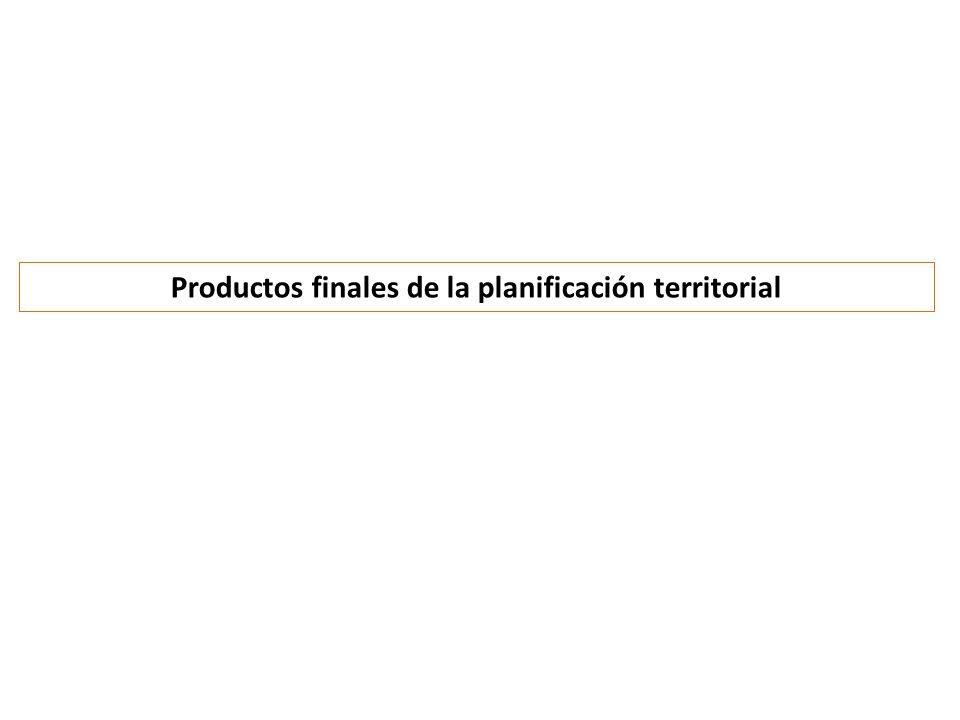 Productos finales de la planificación territorial