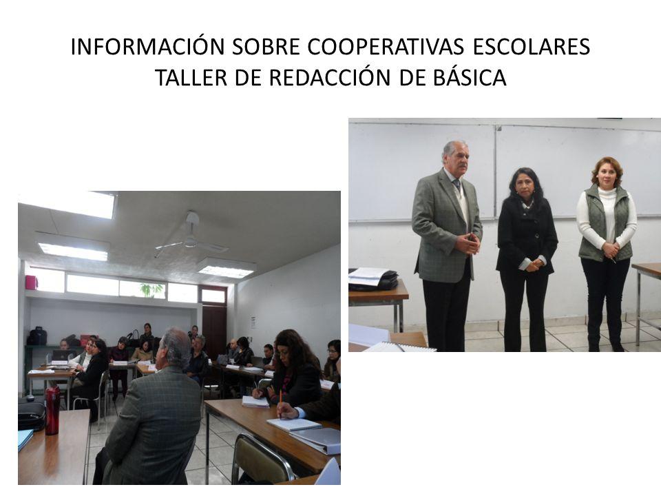 INFORMACIÓN SOBRE COOPERATIVAS ESCOLARES TALLER DE REDACCIÓN DE BÁSICA