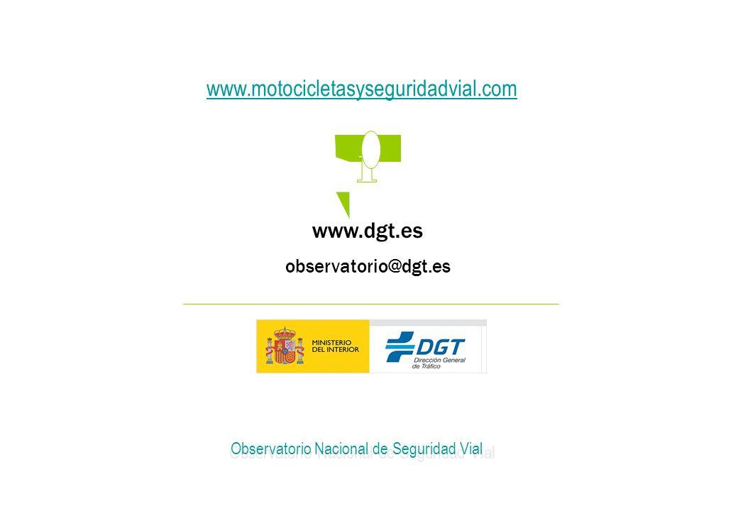 12 www.dgt.es observatorio@dgt.es Observatorio Nacional de Seguridad Vial www.motocicletasyseguridadvial.com