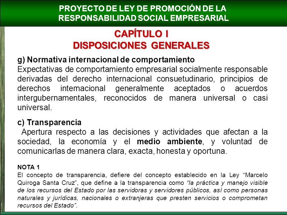 PROYECTO DE LEY DE PROMOCIÓN DE LA RESPONSABILIDAD SOCIAL EMPRESARIAL CAPÍTULO I DISPOSICIONES GENERALES g) Normativa internacional de comportamiento