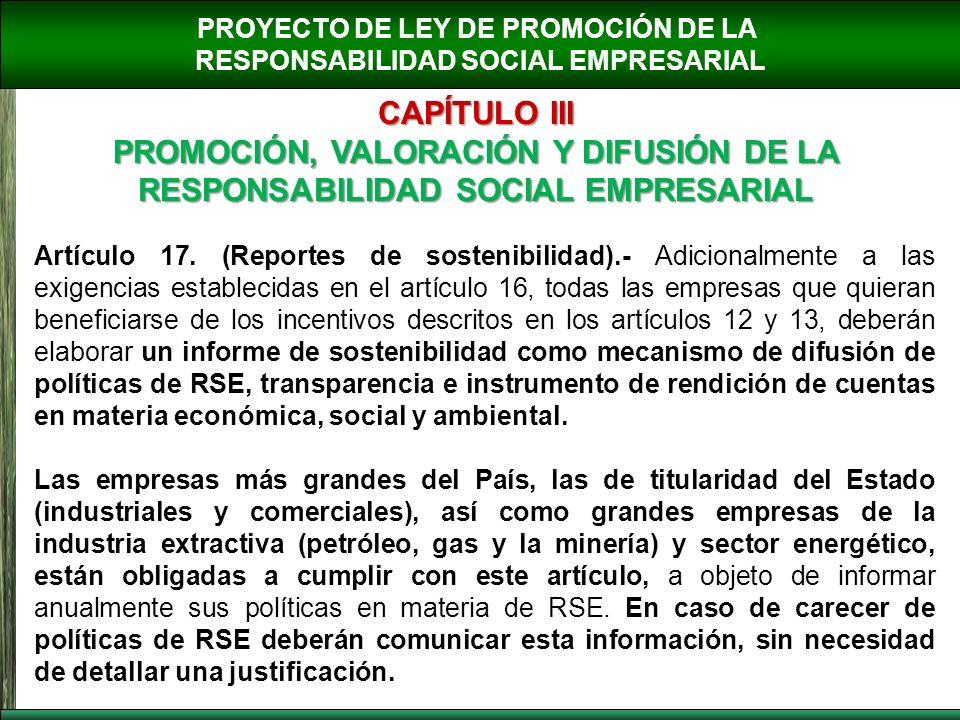 PROYECTO DE LEY DE PROMOCIÓN DE LA RESPONSABILIDAD SOCIAL EMPRESARIAL CAPÍTULO III PROMOCIÓN, VALORACIÓN Y DIFUSIÓN DE LA RESPONSABILIDAD SOCIAL EMPRE