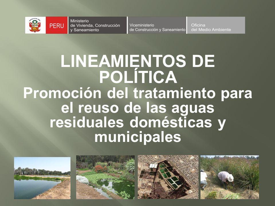 LINEAMIENTOS DE POLÍTICA Promoción del tratamiento para el reuso de las aguas residuales domésticas y municipales