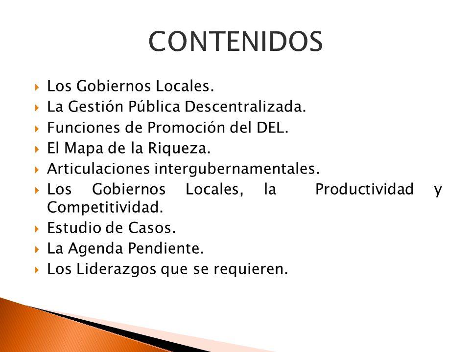 Los Gobiernos Locales. La Gestión Pública Descentralizada. Funciones de Promoción del DEL. El Mapa de la Riqueza. Articulaciones intergubernamentales.