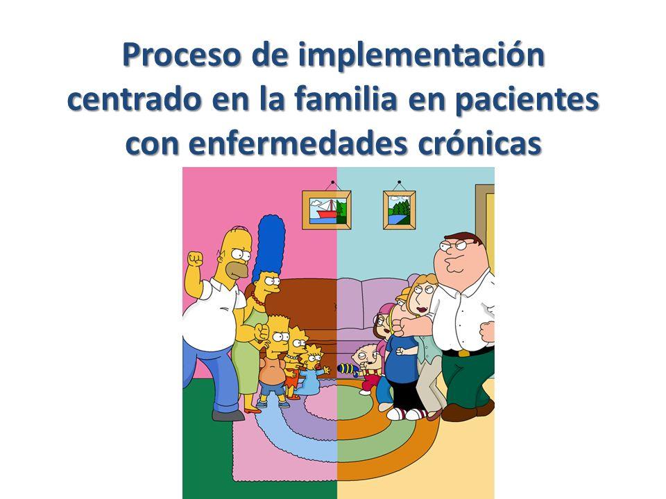 Proceso de implementación centrado en la familia en pacientes con enfermedades crónicas