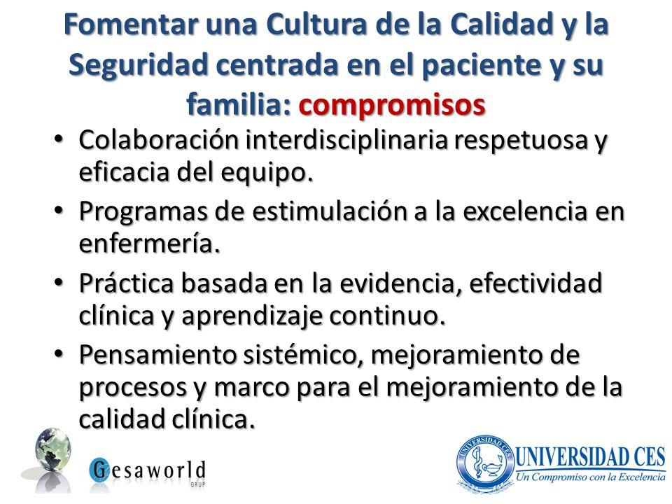 Fomentar una Cultura de la Calidad y la Seguridad centrada en el paciente y su familia: compromisos Colaboración interdisciplinaria respetuosa y efica