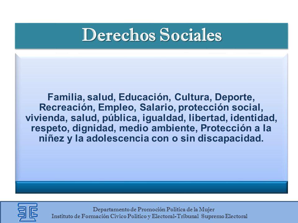 Derechos Sociales Familia, salud, Educación, Cultura, Deporte, Recreación, Empleo, Salario, protección social, vivienda, salud, pública, igualdad, lib
