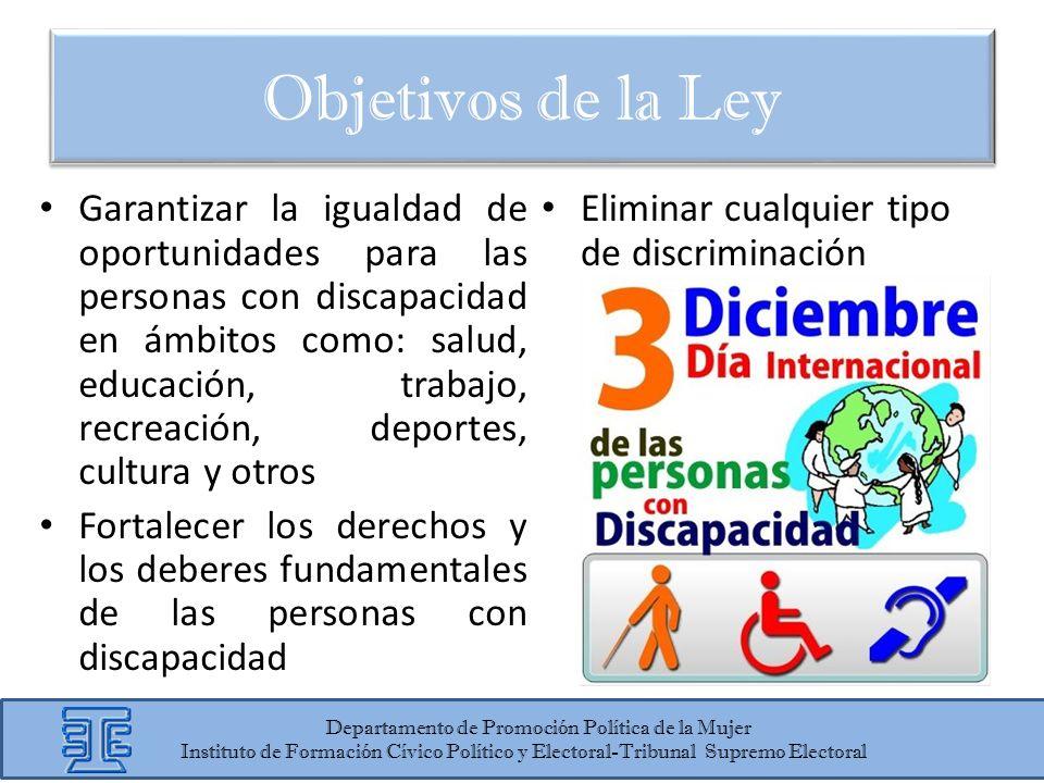 Garantizar la igualdad de oportunidades para las personas con discapacidad en ámbitos como: salud, educación, trabajo, recreación, deportes, cultura y