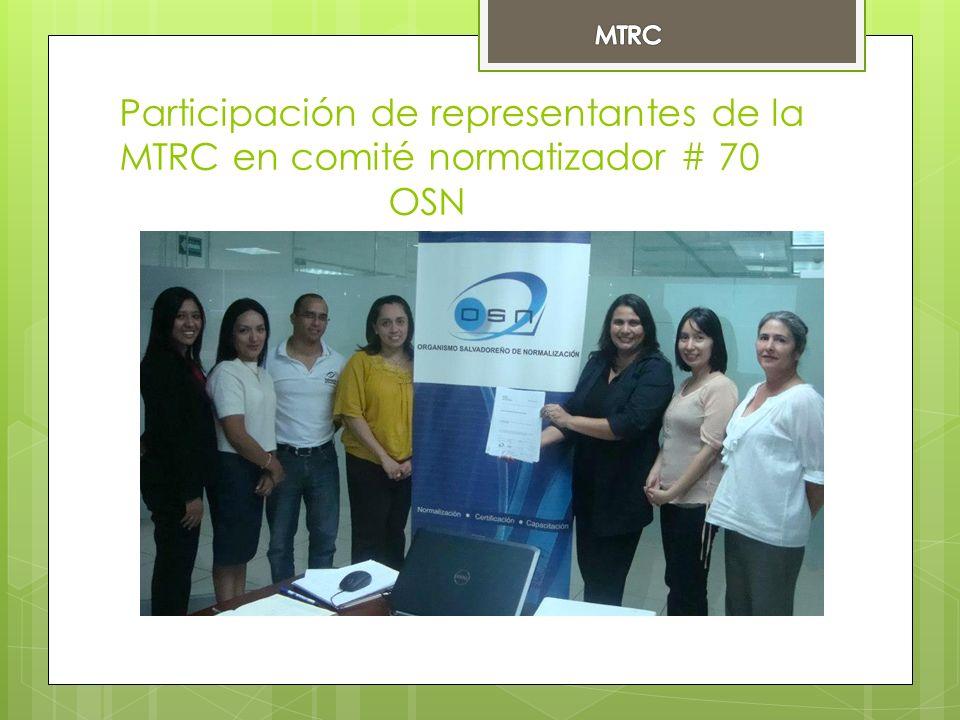 Participación de representantes de la MTRC en comité normatizador # 70 OSN