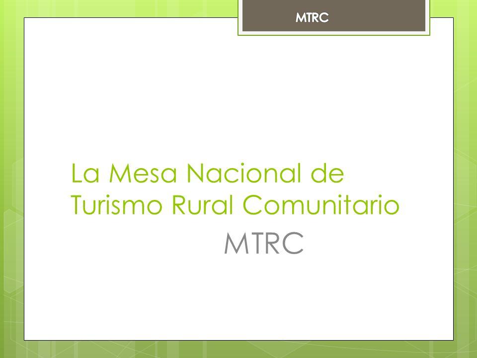 La Mesa Nacional de Turismo Rural Comunitario MTRC