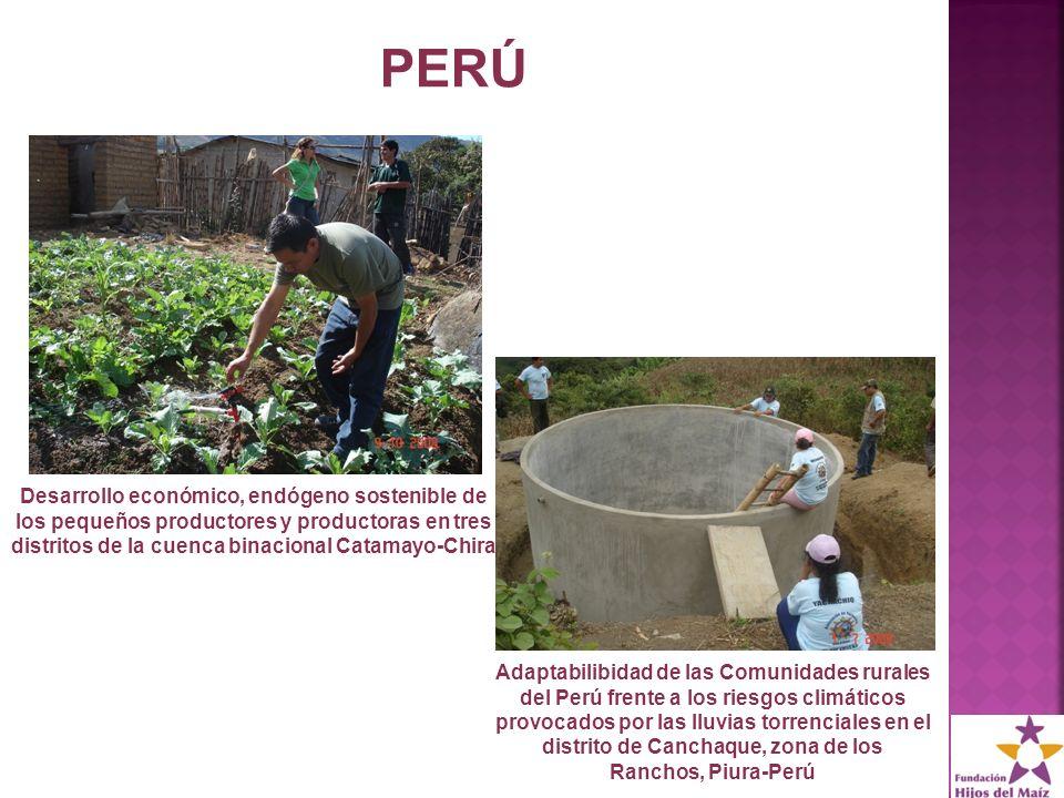 PERÚ Desarrollo económico, endógeno sostenible de los pequeños productores y productoras en tres distritos de la cuenca binacional Catamayo-Chira Adaptabilibidad de las Comunidades rurales del Perú frente a los riesgos climáticos provocados por las lluvias torrenciales en el distrito de Canchaque, zona de los Ranchos, Piura-Perú