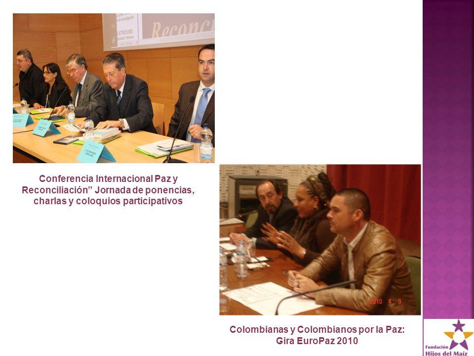 Conferencia Internacional Paz y Reconciliación Jornada de ponencias, charlas y coloquios participativos Colombianas y Colombianos por la Paz: Gira EuroPaz 2010
