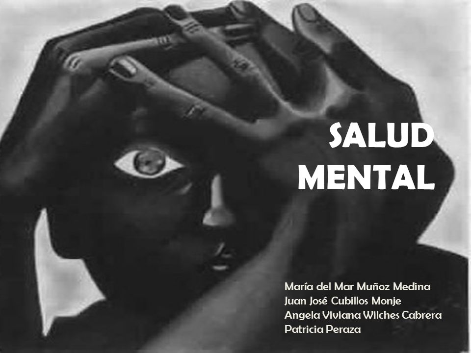 SALUD MENTAL María del Mar Muñoz Medina Juan José Cubillos Monje Angela Viviana Wilches Cabrera Patricia Peraza