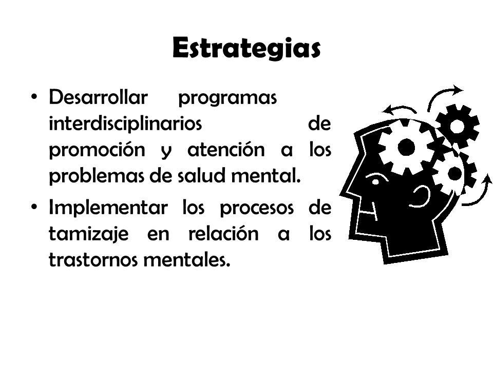 Desarrollarprogramas interdisciplinarios de promoción y atención a los problemas de salud mental.
