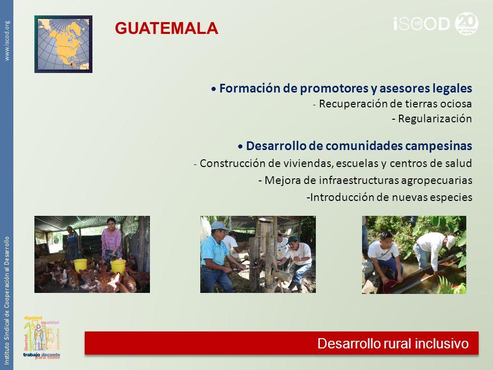 Desarrollo rural inclusivo Instituto Sindical de Cooperación al Desarrollo www.iscod.org Formación de promotores y asesores legales - Recuperación de