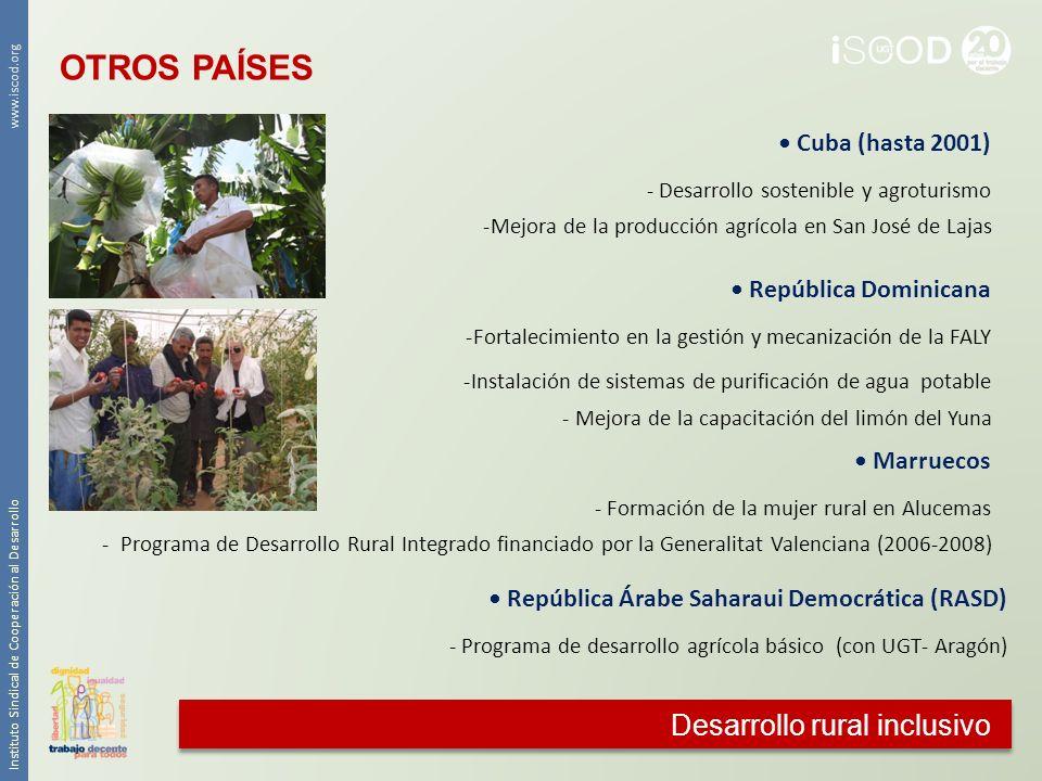 Desarrollo rural inclusivo Instituto Sindical de Cooperación al Desarrollo www.iscod.org Cuba (hasta 2001) - Desarrollo sostenible y agroturismo -Mejo