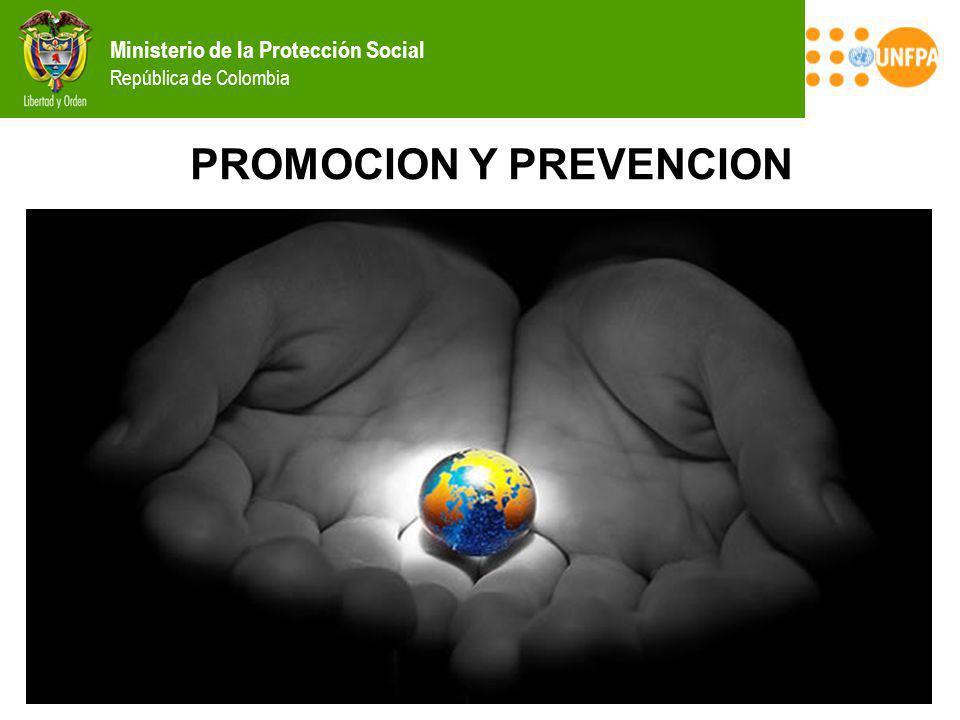 Ministerio de la Protección Social República de Colombia PROMOCION Y PREVENCION