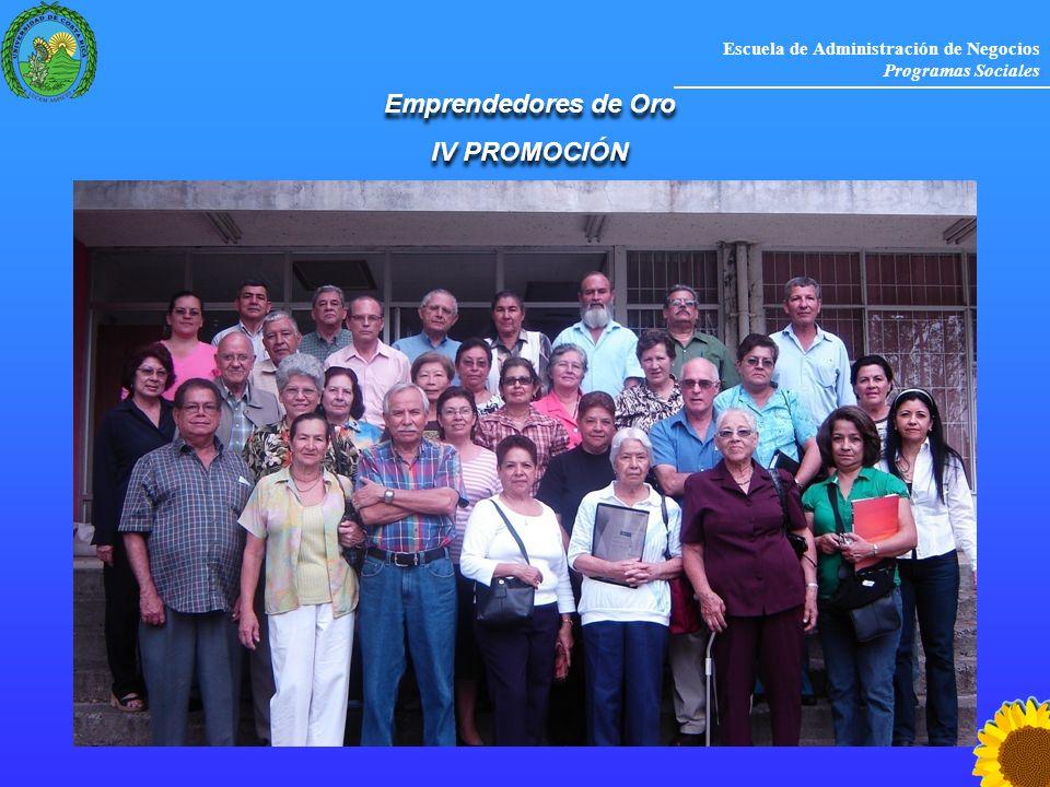 Escuela de Administración de Negocios Programas Sociales Emprendedores de Oro IV PROMOCIÓN Emprendedores de Oro IV PROMOCIÓN