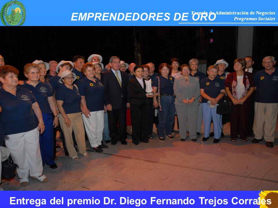 Escuela de Administración de Negocios Programas Sociales EMPRENDEDORES DE ORO Entrega del premio Dr. Diego Fernando Trejos Corrales