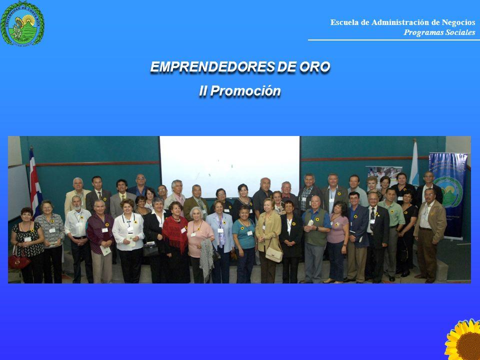 Escuela de Administración de Negocios Programas Sociales EMPRENDEDORES DE ORO II Promoción