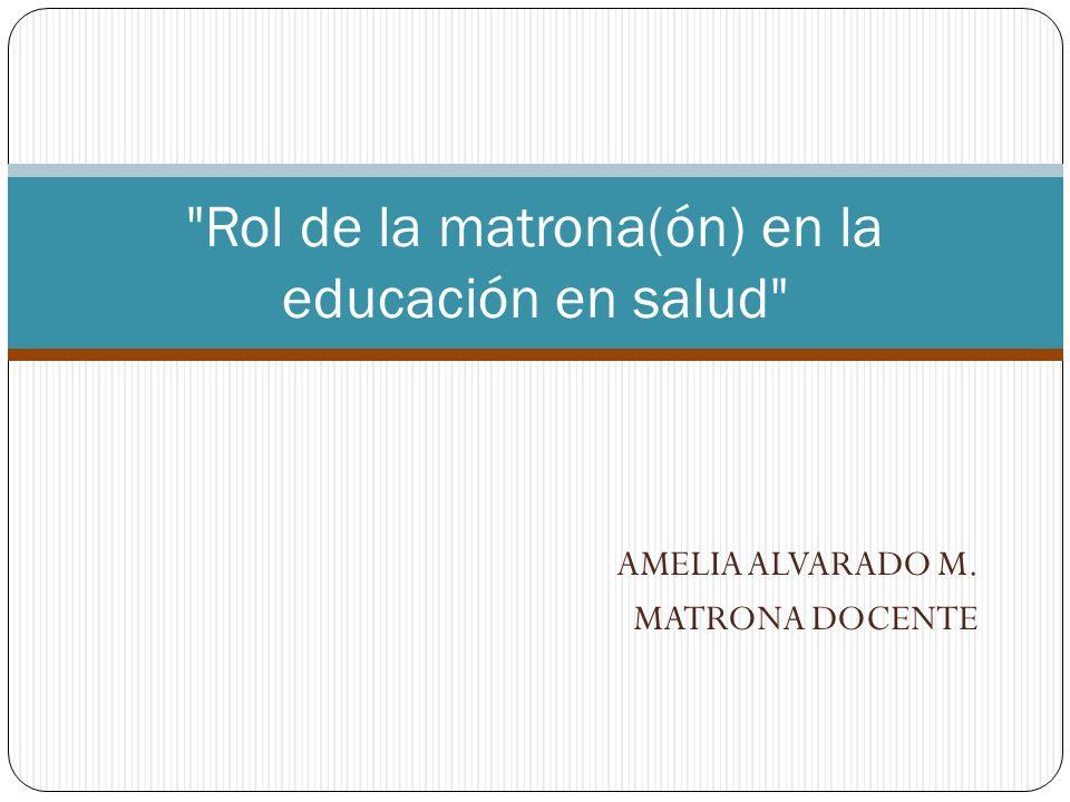 AMELIA ALVARADOM. MATRONA DOCENTE